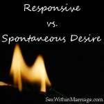 Responsive vs Spontaneous Desire