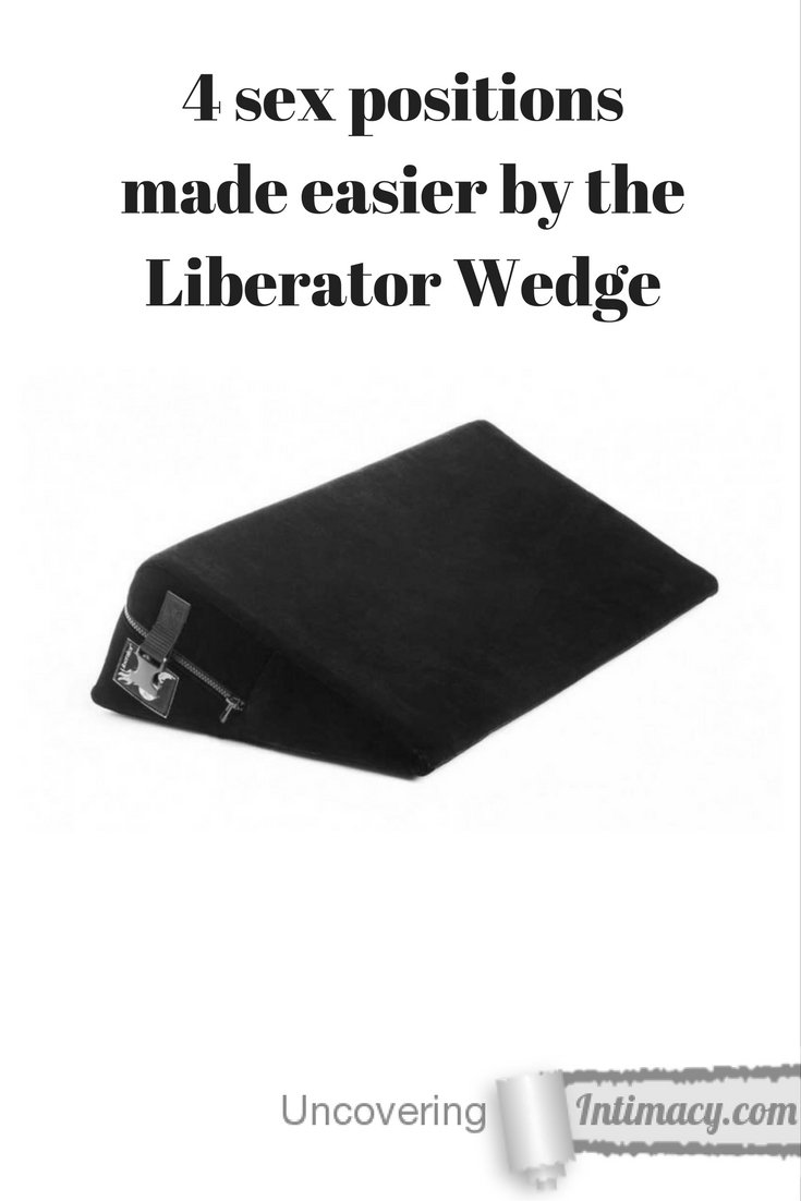 4 sex positions made easier by the Liberator Wedge