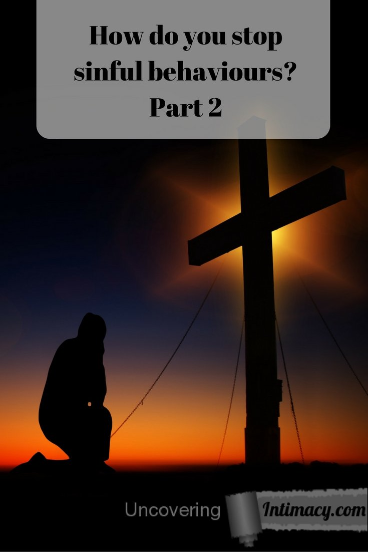 How do you stop sinful behaviours- Part 2