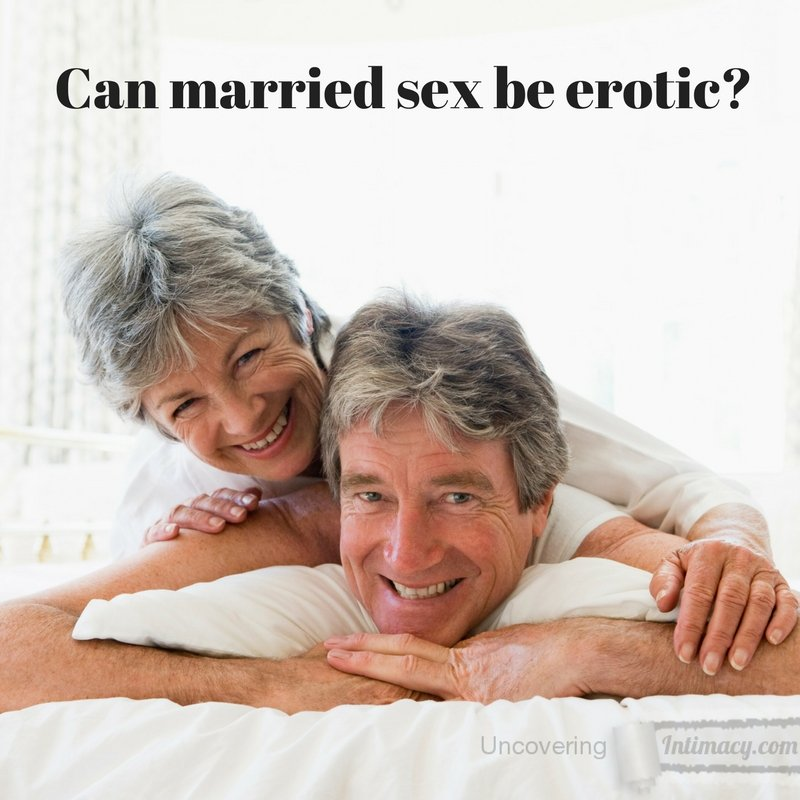Can married sex be erotic?