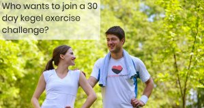 Who wants to join a 30 day kegel exercise challenge?