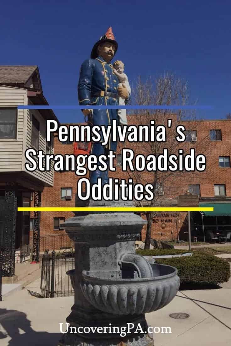 The strangest roadside oddities in Pennsylvania