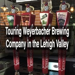 touring weyerbacher brewing company in the Lehigh Valley of Pennsylvania