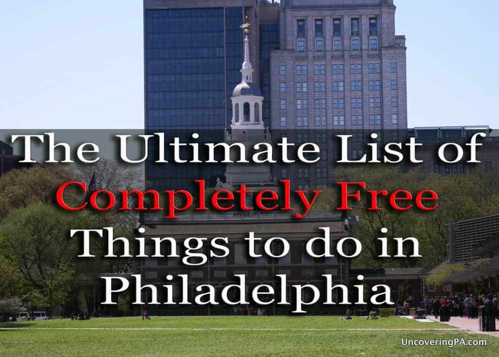 the ultimate list of 73 free things to do in philadelphia uncoveringpa