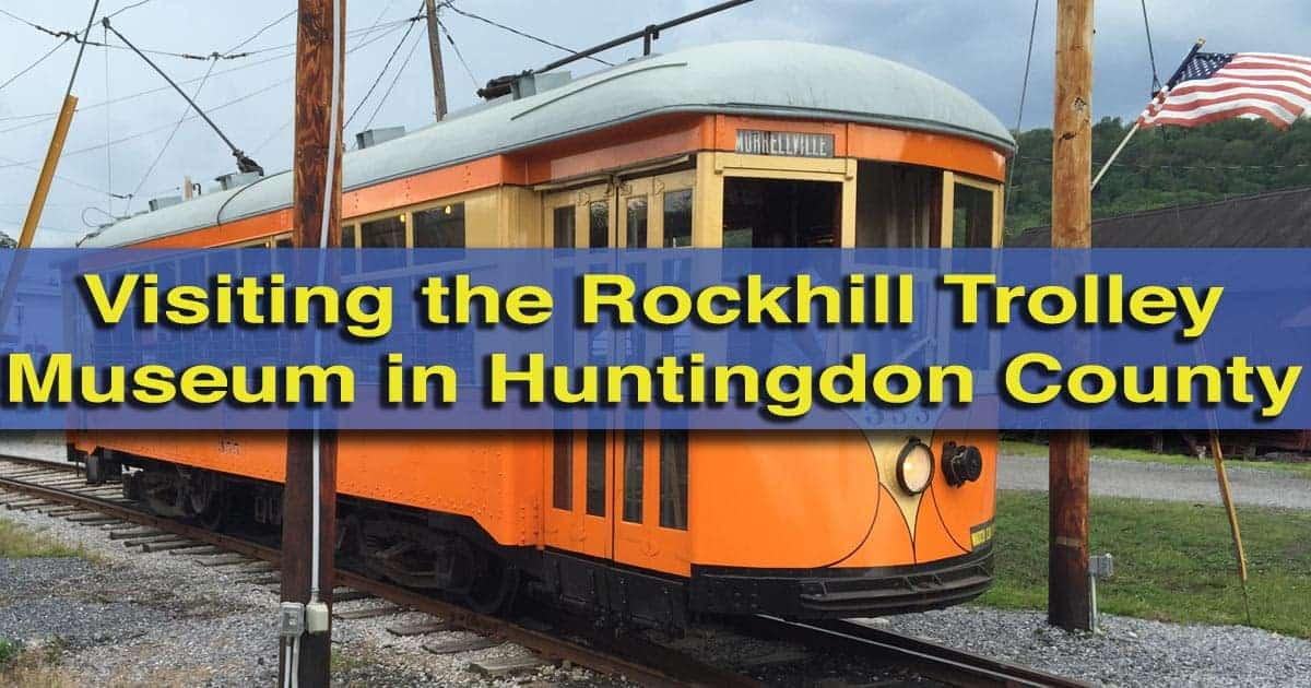 Visiting-the-Rockhill-Trolley-Museum