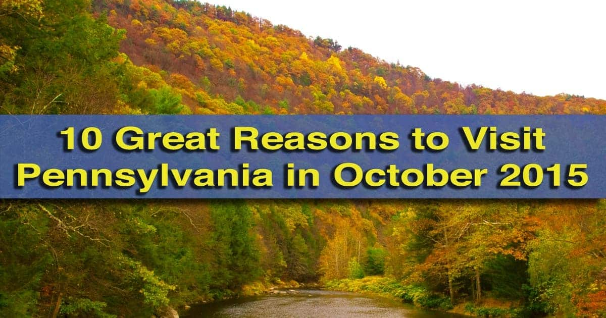 Reasons to visit PA in October 2015