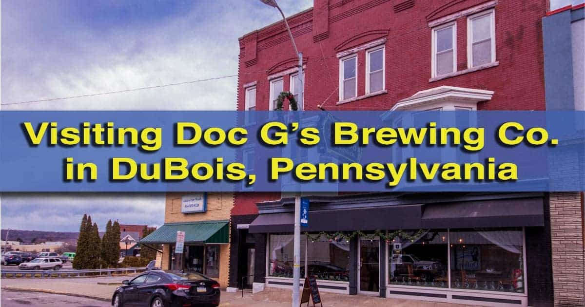 Visiting Doc G's Brewing Company in DuBois, Pennsylvania