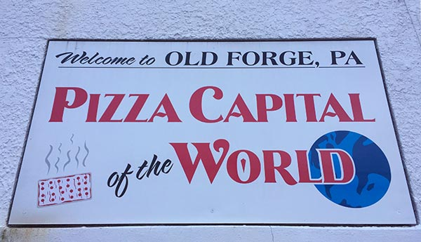 Old Forge, Pennsylvania - The Pizza Capital of the World.