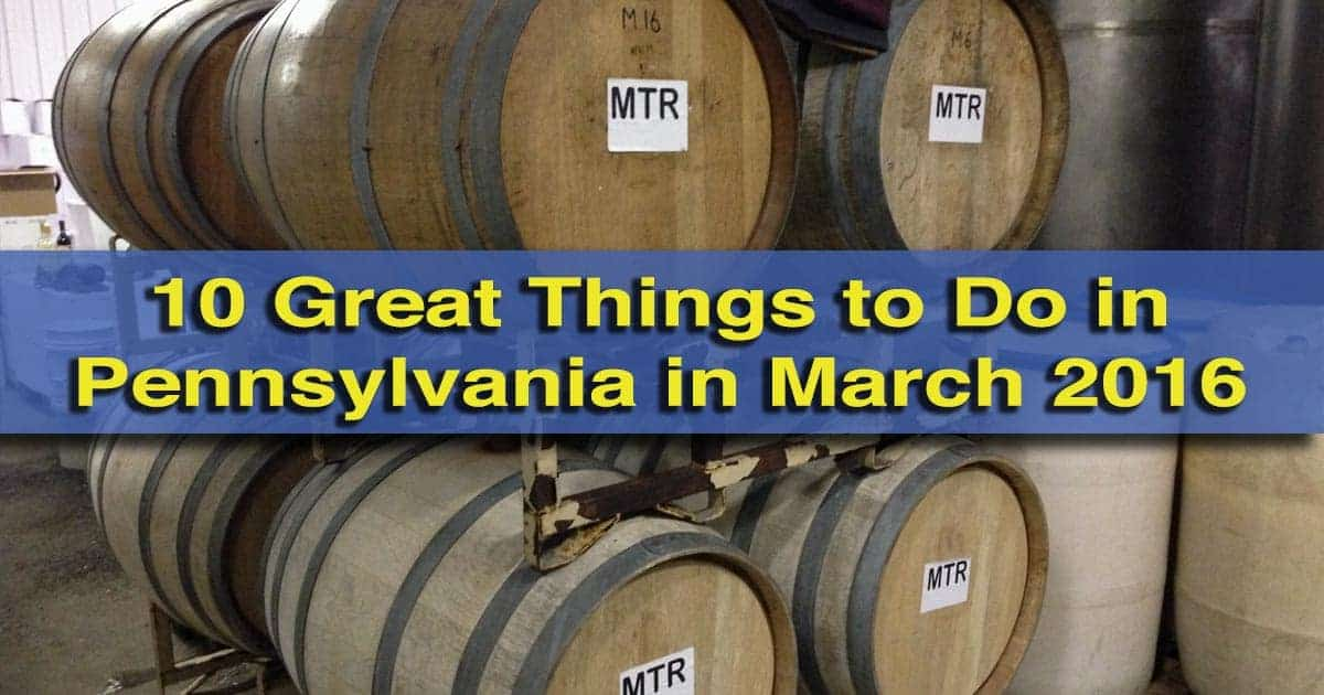 10 great things to do in Pennsylvania in March 2016