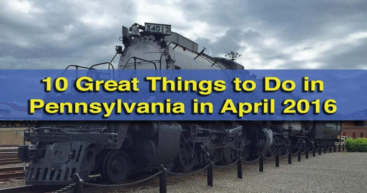 Things to do in Pennsylvania in April 2016