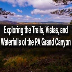 Visiting PA Grand Canyon