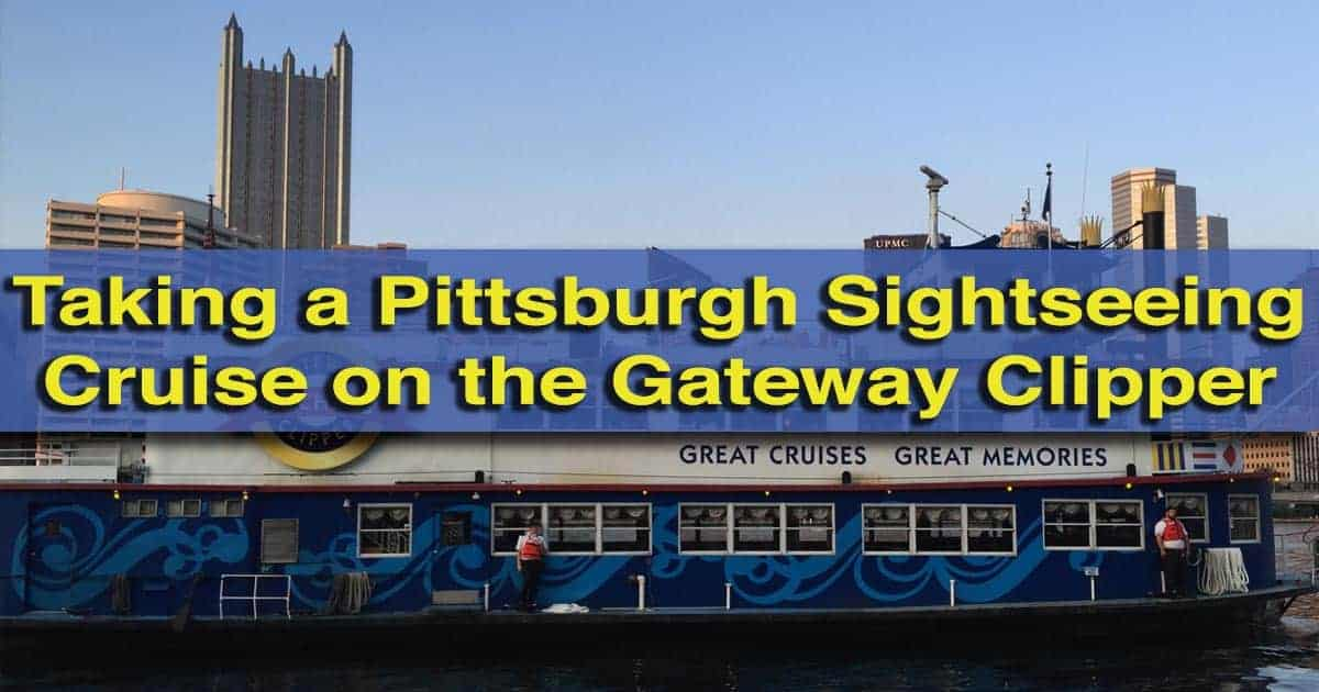 Taking a Pittsburgh Sightseeing Cruise on the Gateway Clipper Fleet