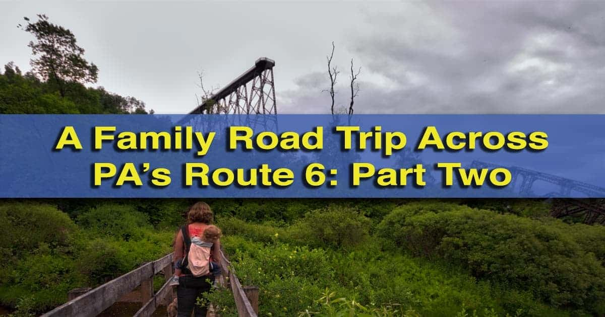 Family Road Trip Across Pennsylvania Route 6