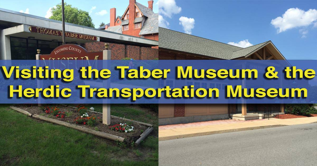 Visiting the Taber Museum and the Herdic Transportation Museum in Williamsport, Pennsylvania