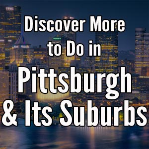 Things to do in Pittsburgh, Pennsylvania