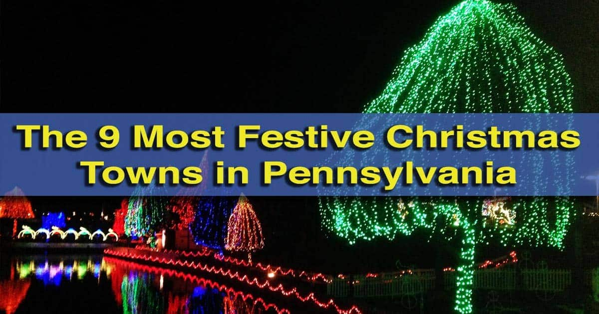 9 most festive christmas towns in pennsylvania