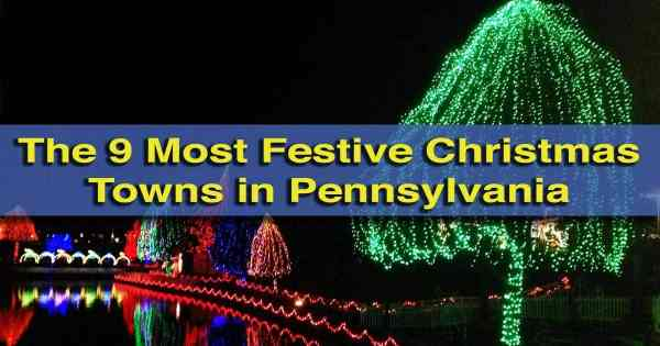 Top articles of our 4th year: Christmas Towns in PA