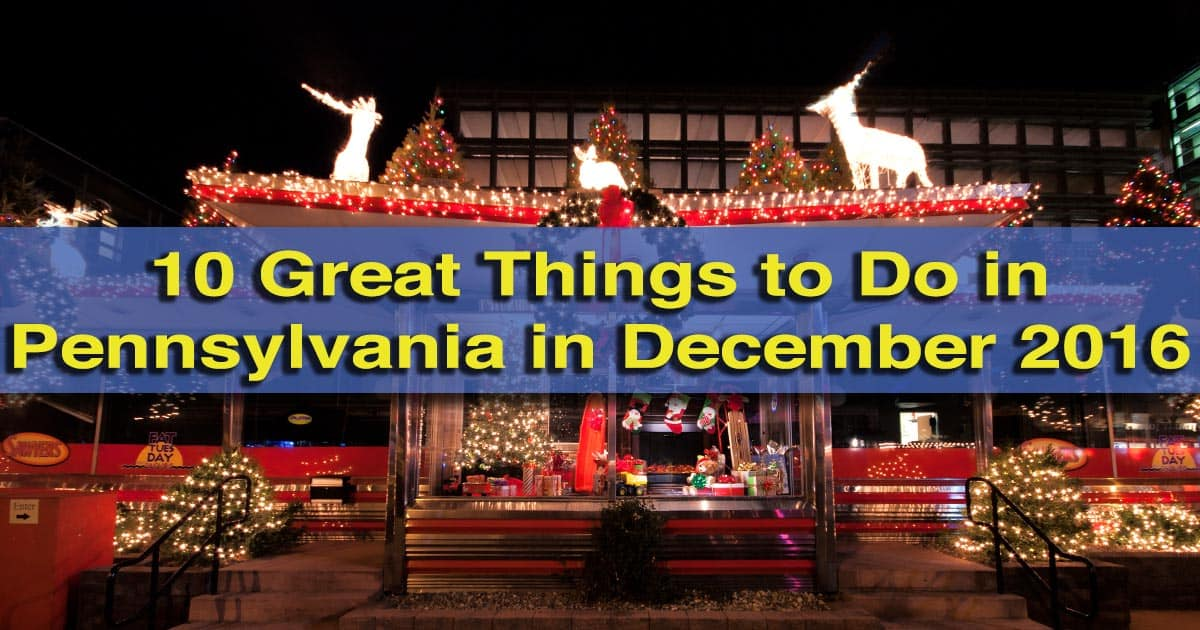 Things to do in Pennsylvania in December 2016