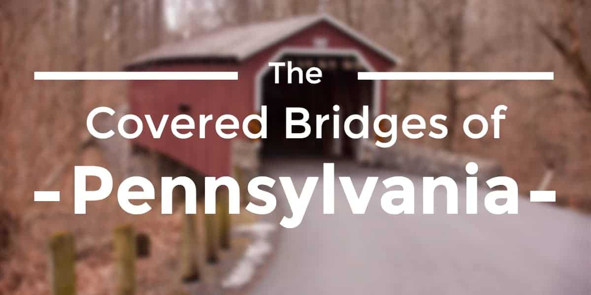 The Covered Bridges of Pennsylvania