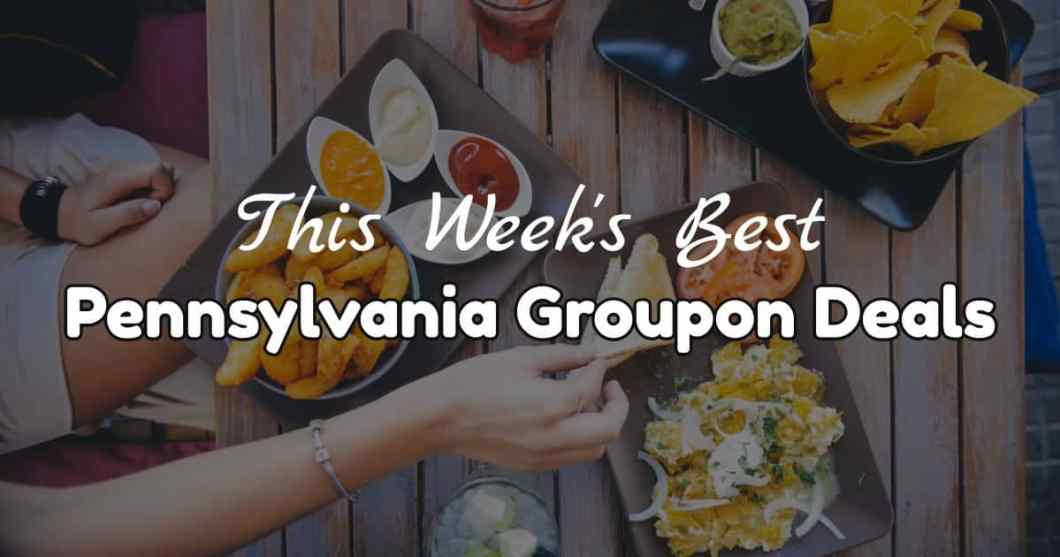 The Best Groupon Deals in Pennsylvania
