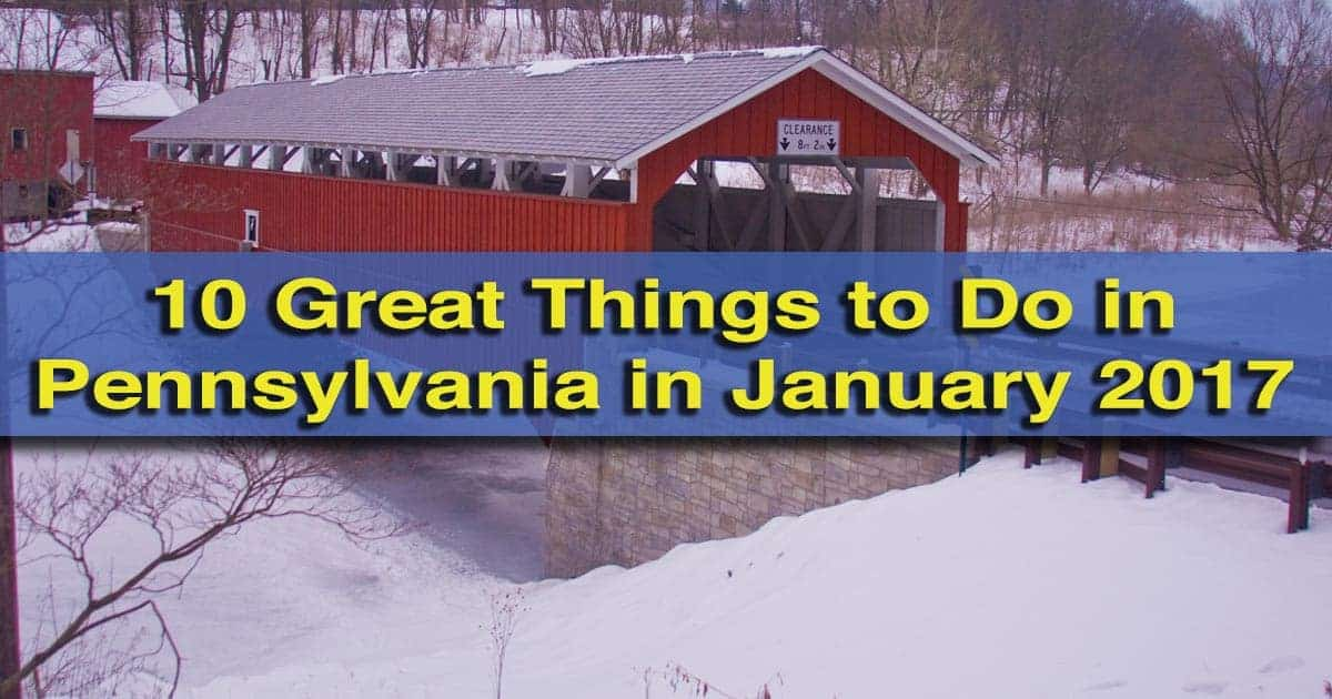 Things to do in Pennsylvania in January 2017