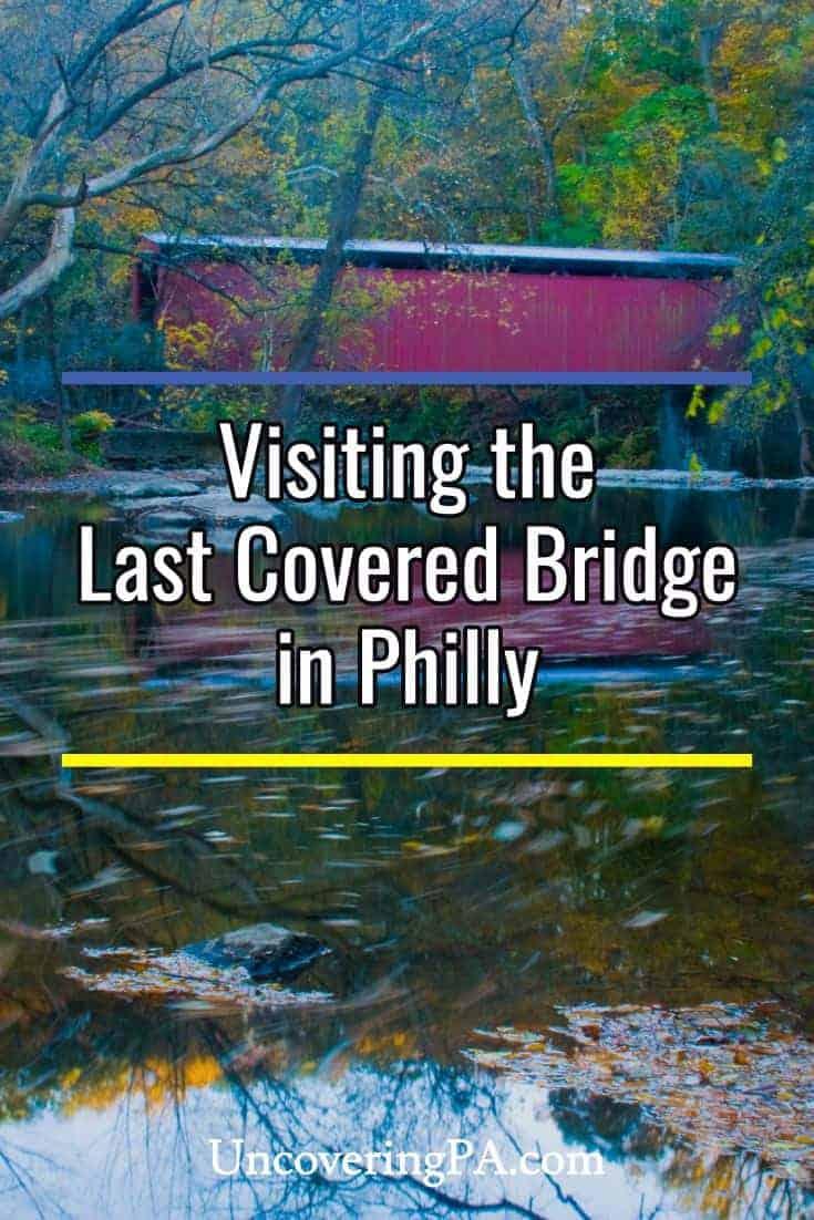 Visiting the last historic covered bridge in Philadelphia, Pennsylvania #Philly #coveredbridge