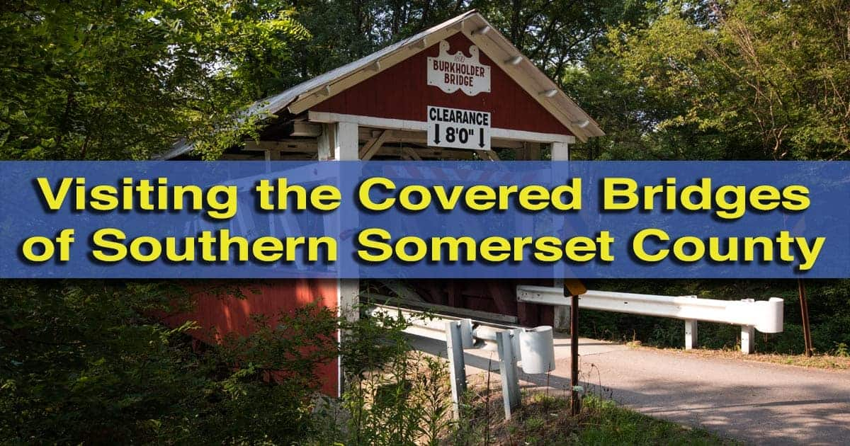 Somerset County Covered Bridges in Pennsylvania