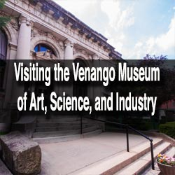 Visiting Venango Museum