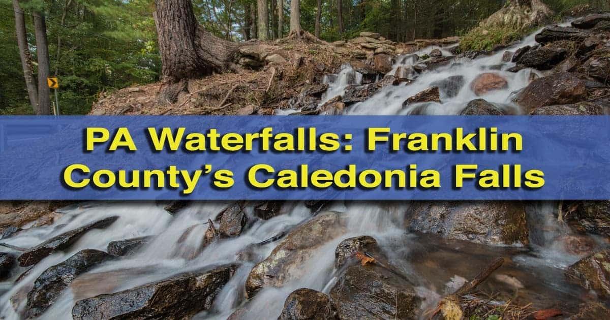 Visiting Caledonia Falls in Caledonia State Park, Pennsylvania