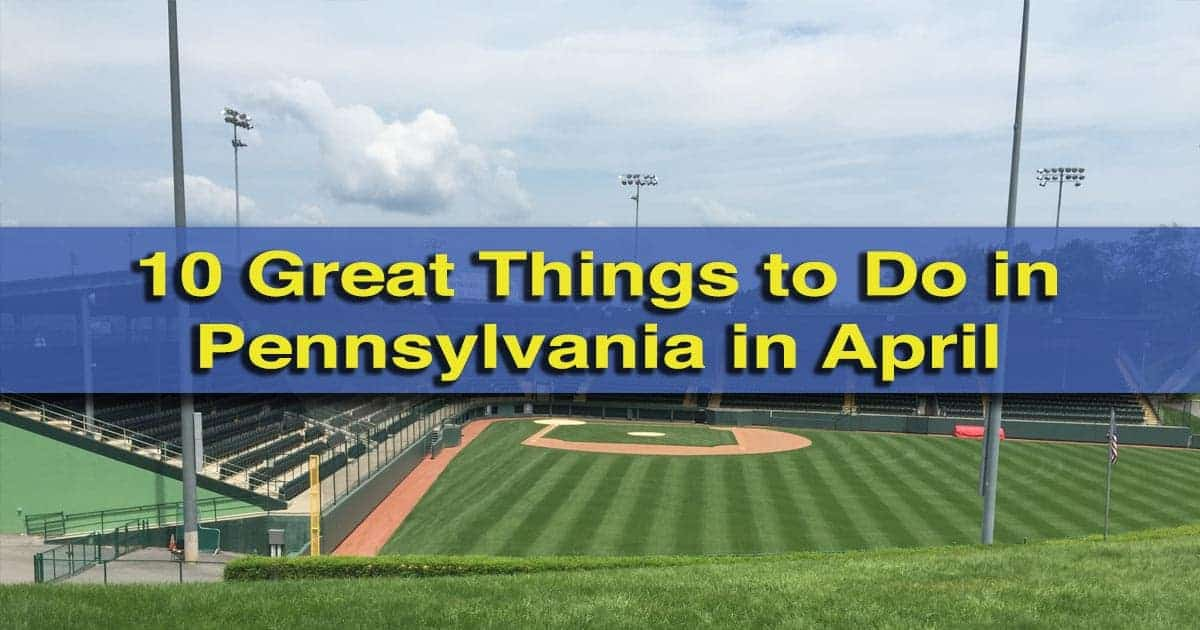 Great Things to do in Pennsylvania in April