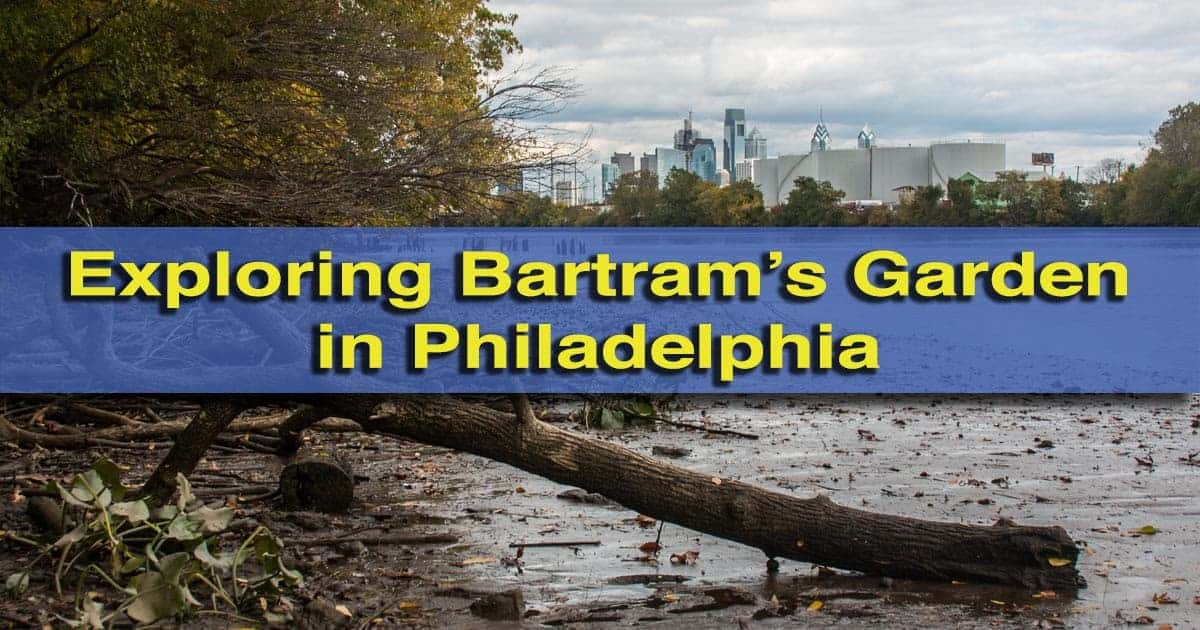 Visiting Bartram's Garden in Philadelphia, Pennsylvania