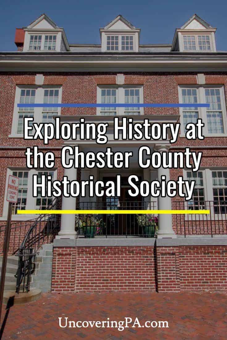 Exploring the history of Southeastern Pennsylvania at the Chester County Historical Society Museum