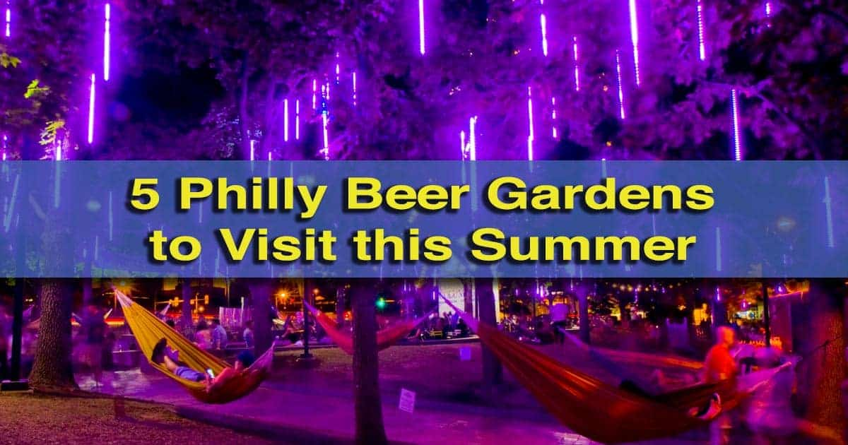 Best Philly beer gardens to visit this summer