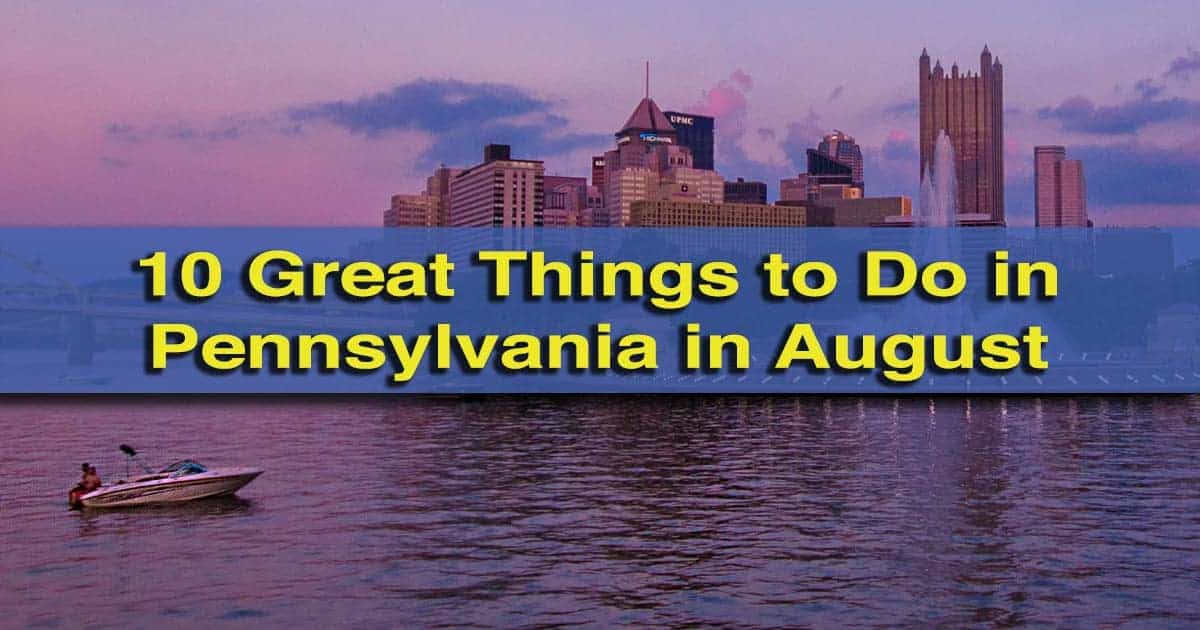 Things to do in Pennsylvania in August