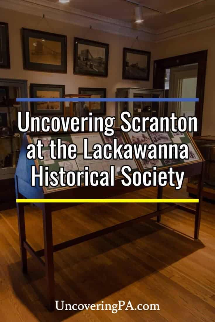 Discovering Scranton, Pennsylvania's history at the Lackawanna Historical Society Museum