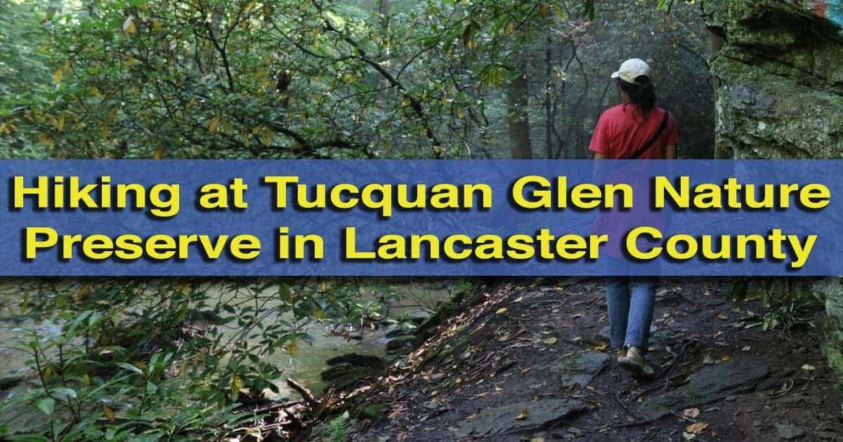 Hiking at Tucquan Glen Nature Preserve in Lancaster County, Pennsylvania