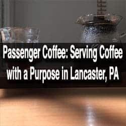 Passenger Coffee in Lancaster