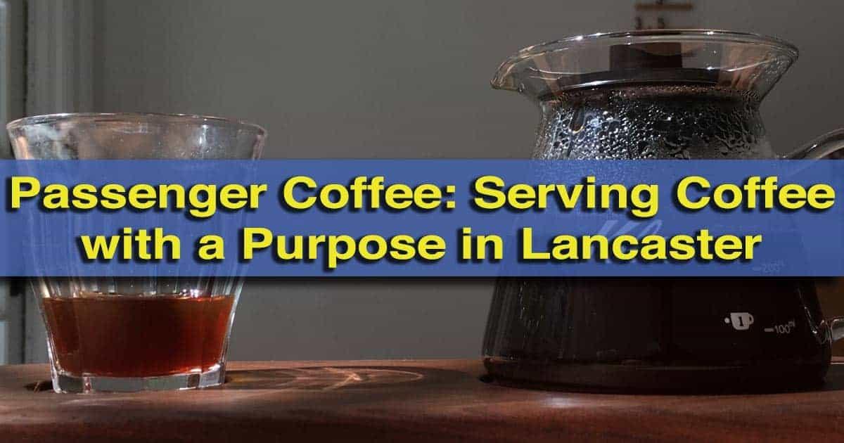 Passenger Coffee in Lancaster, Pennsylvania