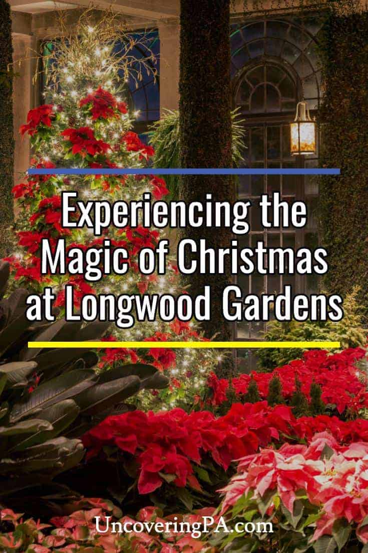 Experiencing the magic of christmas at longwood gardens uncoveringpa for Longwood gardens longwood road kennett square pa
