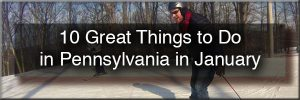Things to do in Pennsylvania in January