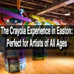 Crayola Experience Lehigh Valley of PA