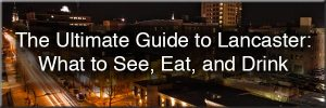 Guide to Lancaster, PA