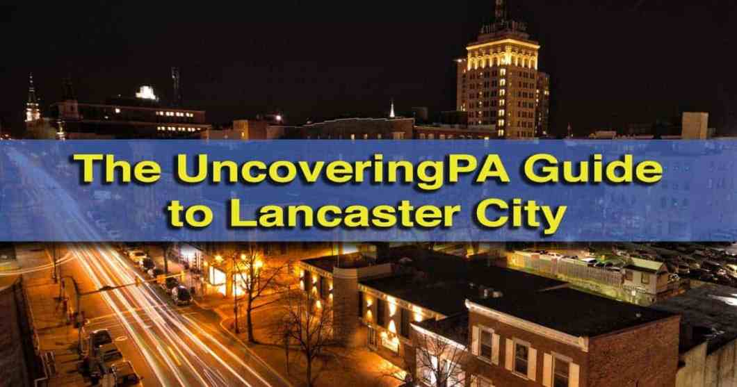 Lancaster PA Guide