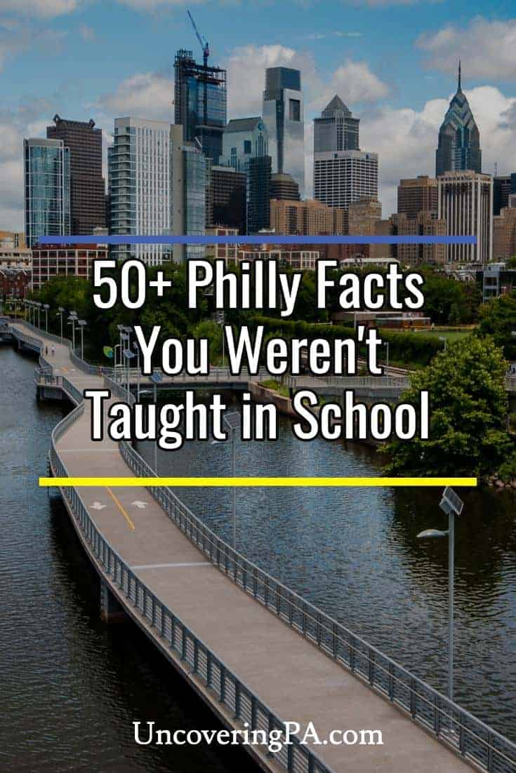 50 Facts about Philadelphia, Pennsylvania, that you weren't taught in school