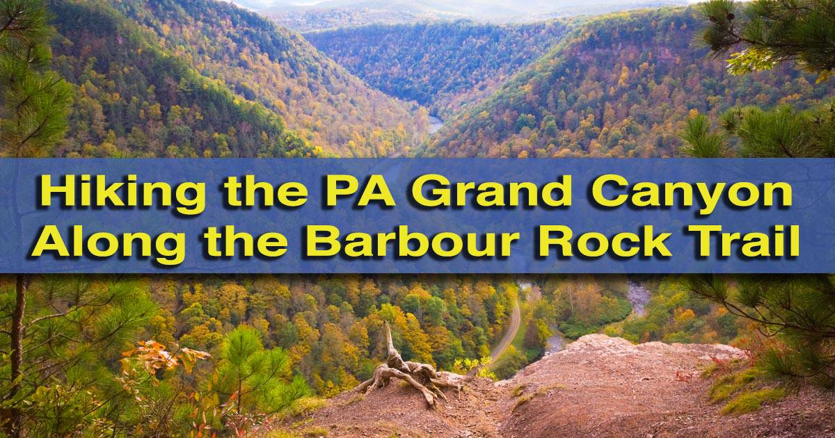 Hiking the Barbour Rock Trail at the Pennsylvania Grand Canyon