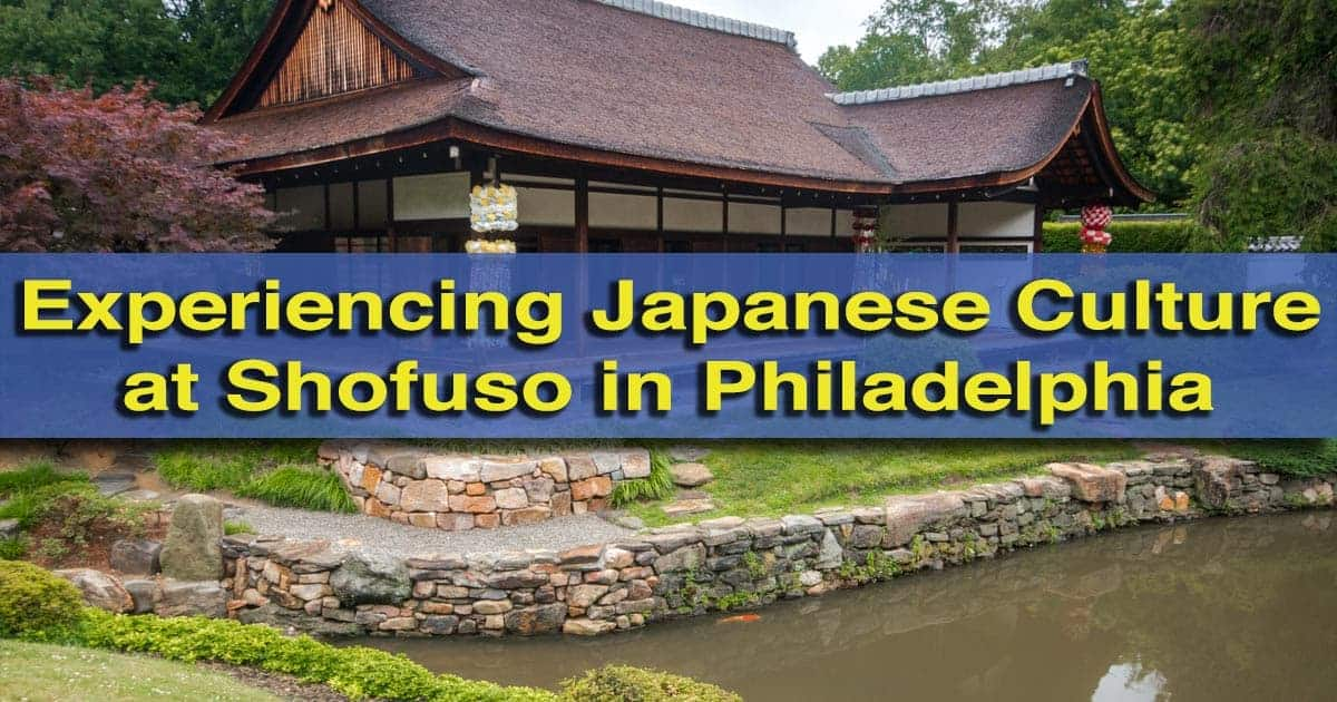 Visiting Shofuso Japanese House And Garden In Philadelphia, PA