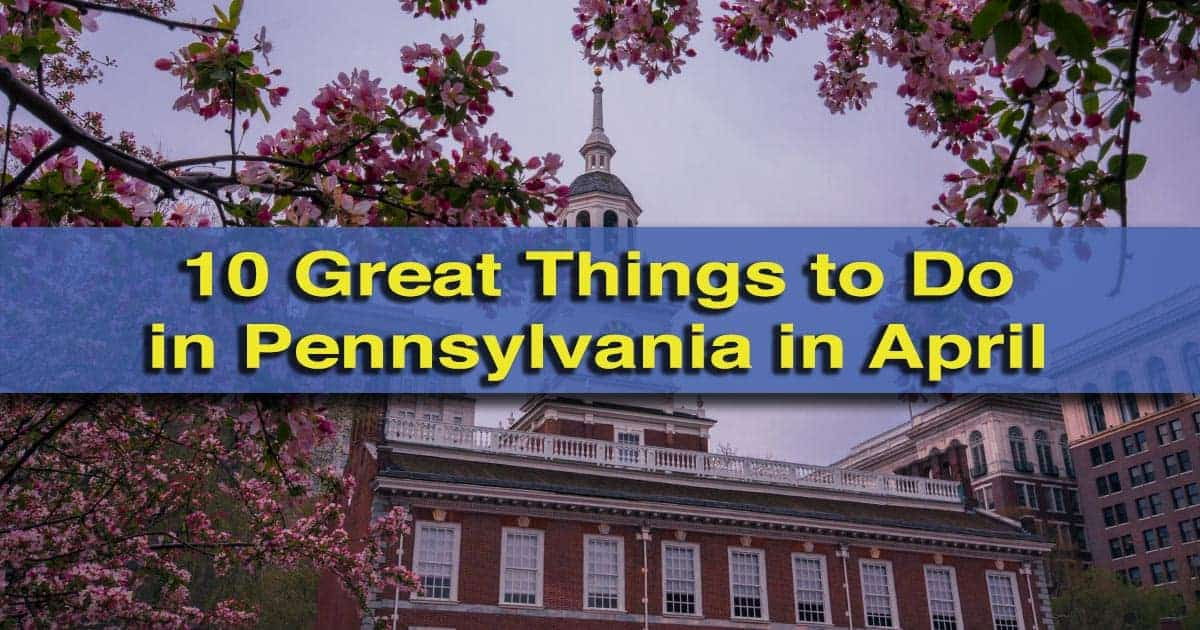 Things to do in Pennsylvania in April