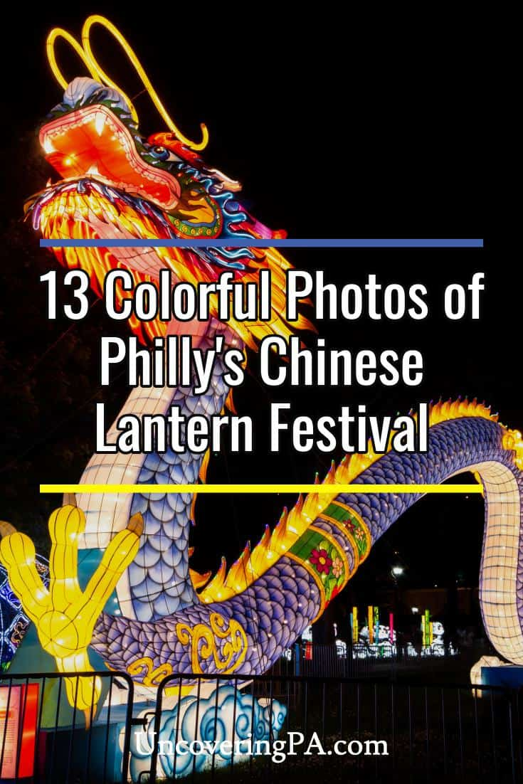 Colorful photos of the Chinese Lantern Festival in Philadelphia, Pennsylvania