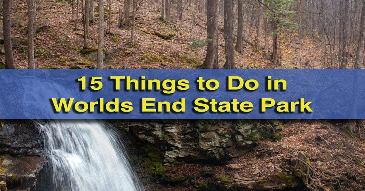 Things to do in Worlds End State Park