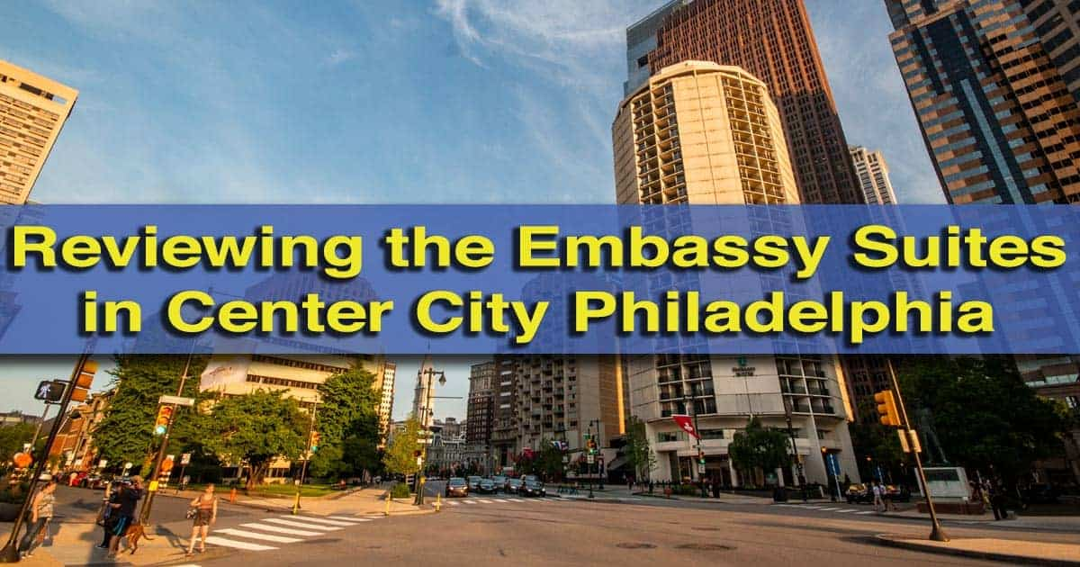 Review of the Embassy Suites in Philadelphia's Center City